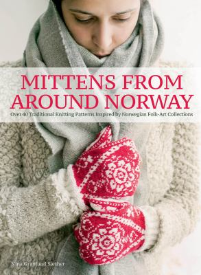 Mittens from around Norway : by Sæther, Nina Granlund,