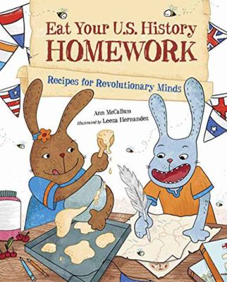 Eat your U.S. history homework : recipes for revolutionary minds