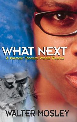 What next : a memoir toward world peace