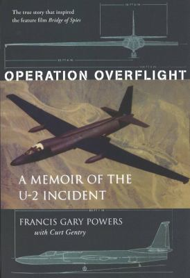 Operation Overflight : a memoir of the U-2 Incident