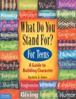 What do you stand for : a kid's guide to building character