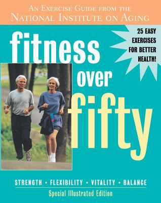 Fitness over fifty : an exercise guide from the National Institute on Aging