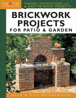 Brickwork projects for patio & garden : designs, instructions and 16 easy-to-build projects