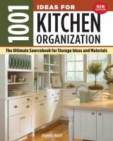 1001 ideas for kitchen organization : the ultimate sourcebook for storage ideas and materials