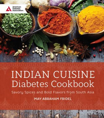 Indian cuisine diabetes cookbook : by Fridel, May Abraham,