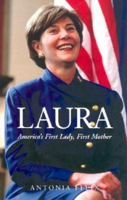Laura : America's first lady, first mother