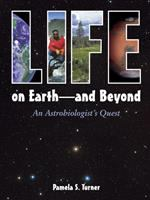 Life on earth-- and beyond : an astrobiologist's quest