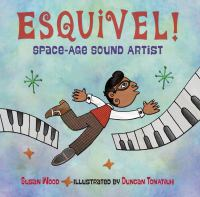 Esquivel! : space-age sound artist