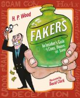 Fakers : an insider's guide to cons, hoaxes, and scams