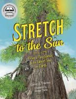 Stretch to the sun : from a tiny sprout to the tallest tree on Earth