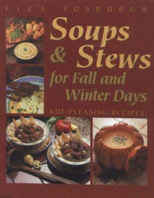 Soups & Stews for Fall and Winter Days