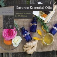Nature's essential oils : aromatic alchemy for well-being