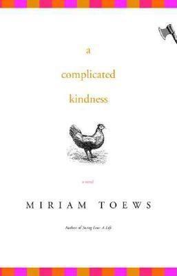 A complicated kindness : a novel