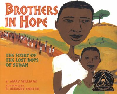 Brothers in hope : the story of the Lost Boys of Sudan