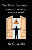 The open conspiracy : what are we to do with our lives Blue prints for a world revolution