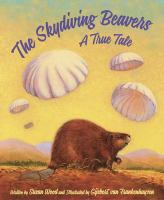 The skydiving beavers : a true tale