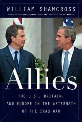 Allies : the U.S., Britain, Europe and the war in Iraq