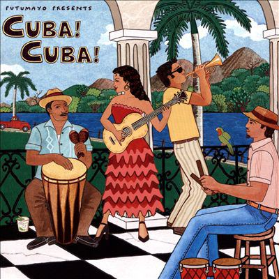 Putumayo presents Cuba! Cuba!.