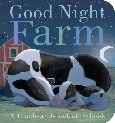 Good night farm : a touch-and-feel storybook