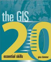 The GIS 20 : essential skills