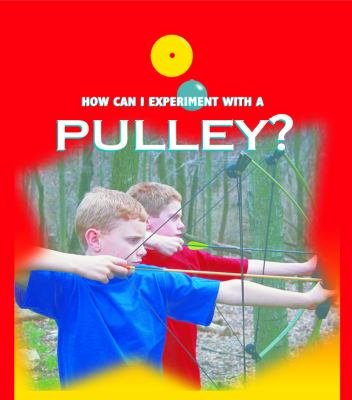 How can I experiment with--? A pulley