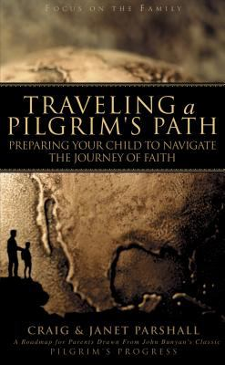 Traveling a pilgrim's path : preparing your child to navigate the journey of faith