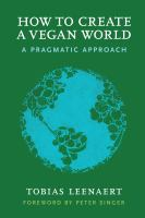 How to create a vegan world : a pragmatic approach