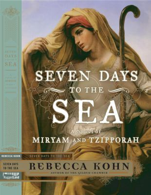 Seven days to the sea : an epic novel of the Exodus