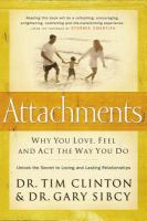 Attachments : why you love, feel, and act the way you do : unlock the secret to loving and lasting relationships