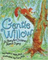 Gentle Willow : a story for children about dying