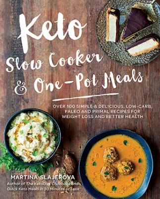 Keto slow cooker & one-pot meals : by Slajerova, Martina,