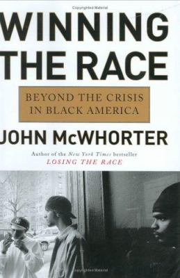 Winning the race : beyond the crisis in black America