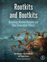Rootkits and bootkits : reversing modern malware and next generation threats