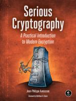 Serious cryptography : a practical introduction to modern encryption