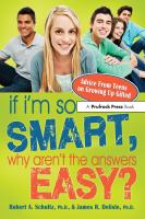 If I'm so smart, why aren't the answers easy : advice from teens on growing up gifted