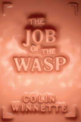 The job of the wasp : a novel