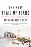 The new Trail of Tears : how Washington is destroying American Indians