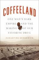 Coffeeland : by Sedgewick, Augustine,