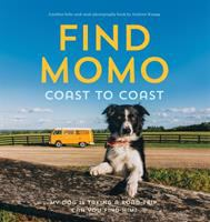 Find Momo coast to coast : my dog is taking a road trip : can you find him : another hide-and-seek photography book