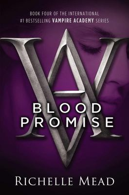 Blood promise : a Vampire Academy novel