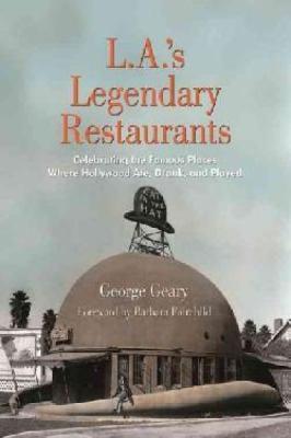 L.A.'s legendary restaurants :
