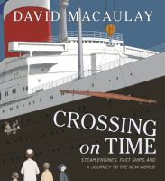 Crossing on time : steam engines, fast ships, and a journey to the New World