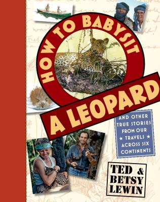 How to babysit a leopard : and other true stories from our travel