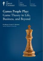 Games people play : game theory in life, business, and beyond