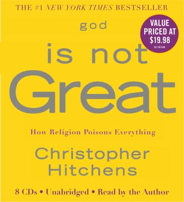 God is not great [how religion poisons everything]