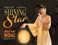 Shining star : the Anna May Wong story