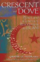 Crescent and dove : peace and conflict resolution in Islam