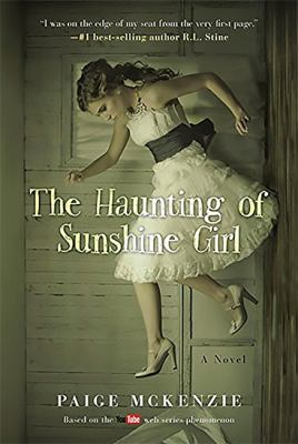 The haunting of sunshine girl. Book one