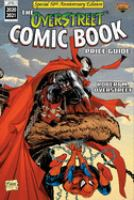 The Overstreet comic book price guide : comics from the 1500s - present included, fully illustrated catalogue & evaluation guide