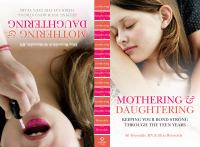 Mothering & daughtering : keeping your bond strong through the teen years